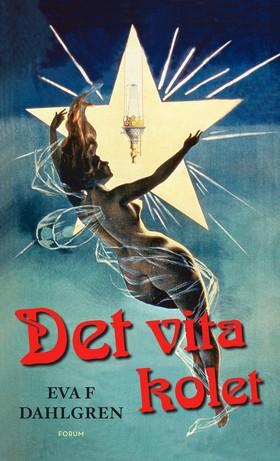 E-bok Det vita kolet av Eva F Dahlgren