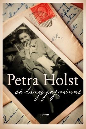 Så länge jag minns av Petra Holst