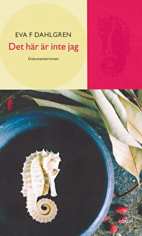 E-bok Det här är inte jag : En  dokumentärroman av Eva F Dahlgren