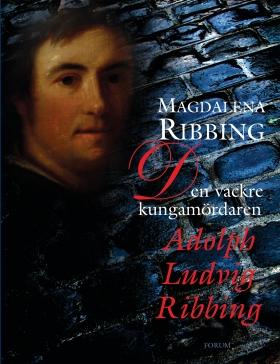 Den vackre kungamördaren, Adolph Ludvig Ribbing