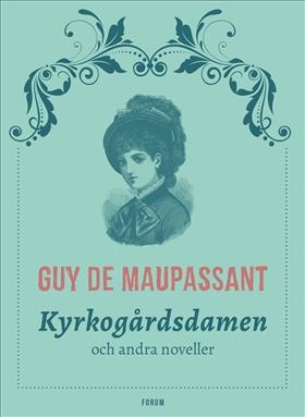 E-bok Kyrkogårdsdamen : och andra noveller av Guy de Maupassant