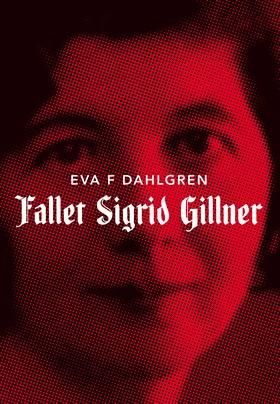E-bok Fallet Sigrid Gillner av Eva F Dahlgren