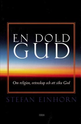 En dold gud Om religion, vetenskap och att söka