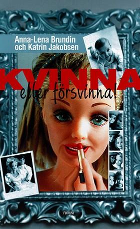E-bok Kvinna eller försvinna! av Anna-Lena Brundin