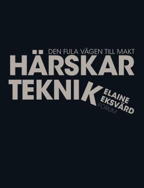 E-bok Härskarteknik : den fula vägen till makt av Elaine Eksvärd