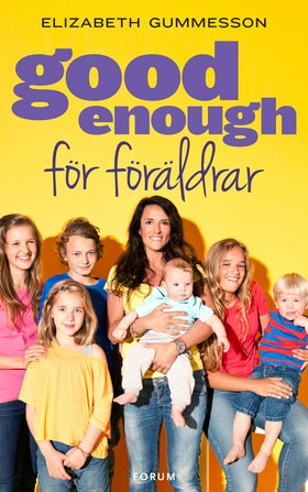E-bok Good enough för föräldrar av Elizabeth Gummesson