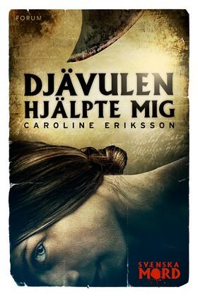 E-bok Djävulen hjälpte mig av Caroline Eriksson