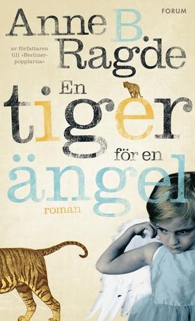 E-bok En tiger för en ängel av Anne B. Ragde