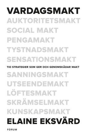 E-bok Vardagsmakt : tio strategier som ger och genomskådar makt av Elaine Eksvärd