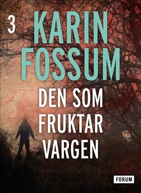 E-bok Den som fruktar vargen av Karin Fossum
