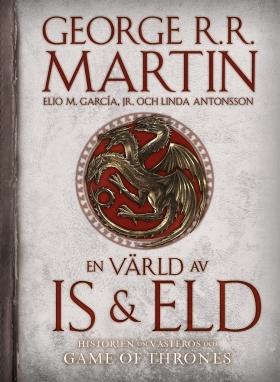 En värld av is och eld : historien om Västeros och Game of thrones av George R. R. Martin