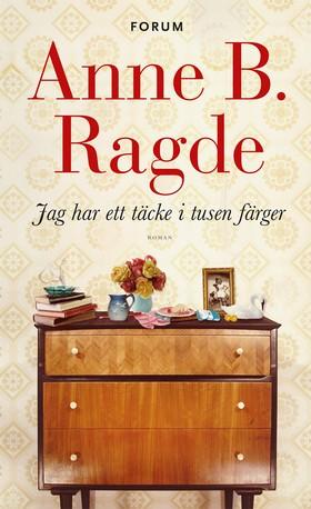 E-bok Jag har ett täcke i tusen färger av Anne B. Ragde