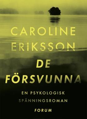 E-bok De försvunna av Caroline Eriksson