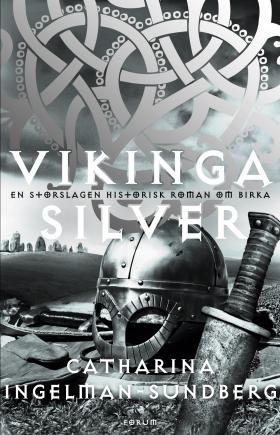 Vikingasilver : en storslagen historisk roman om Birka  av Catharina Ingelman-Sundberg