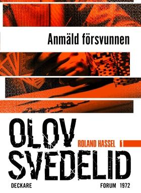 E-bok Anmäld försvunnen : en Roland Hassel-thriller av Olov Svedelid