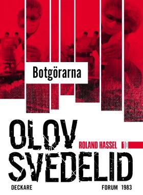 E-bok Botgörarna : en Roland Hassel-thriller av Olov Svedelid