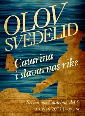 E-bok Catarina i slavarnas rike  av Olov Svedelid