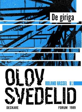 E-bok De giriga : en Roland Hassel-thriller av Olov Svedelid