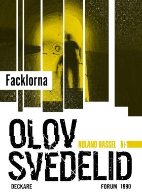 E-bok Facklorna : en Roland Hassel-thriller av Olov Svedelid