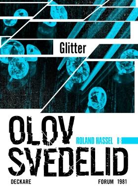 E-bok Glitter : en Roland Hassel-thriller av Olov Svedelid