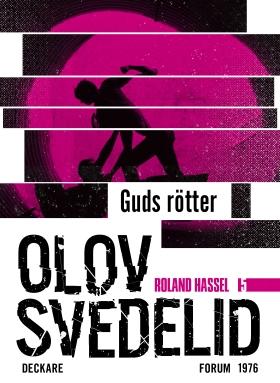 E-bok Guds Rötter : en Roland Hassel-thriller av Olov Svedelid