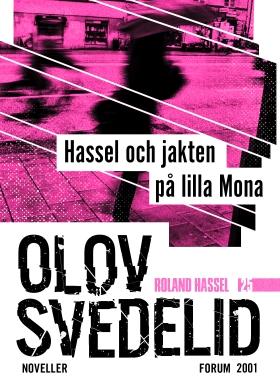 E-bok Hassel och jakten på lilla Mona : Roland Hassel-noveller av Olov Svedelid