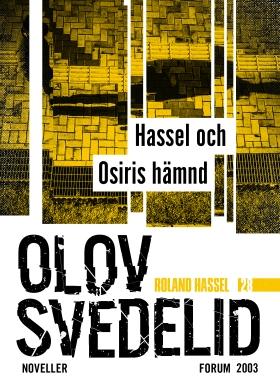 E-bok Hassel och Osiris hämnd : Roland Hassel-noveller av Olov Svedelid