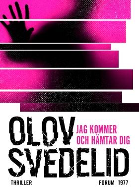 E-bok Jag kommer och hämtar dig : en psykologisk thriller av Olov Svedelid