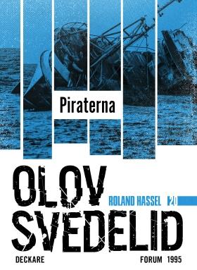 E-bok Piraterna : en Roland Hassel-thriller av Olov Svedelid
