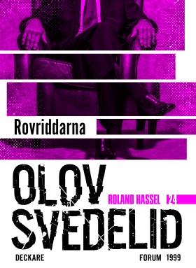 E-bok Rovriddarna : en Roland Hassel-thriller av Olov Svedelid