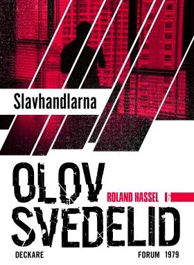 E-bok Slavhandlarna : En Roland Hassel-thriller av Olov Svedelid