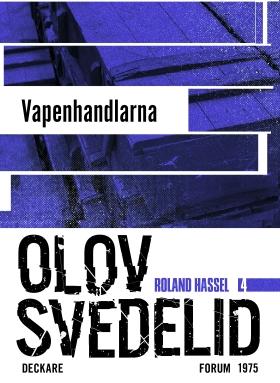 E-bok Vapenhandlarna : en Roland Hassel-thriller av Olov Svedelid