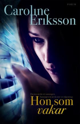 E-bok Hon som vakar av Caroline Eriksson