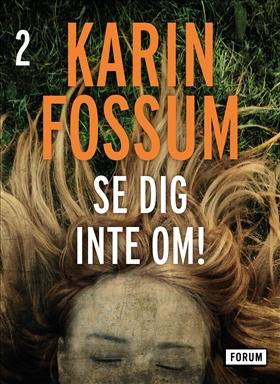 E-bok Se dig inte om! av Karin Fossum