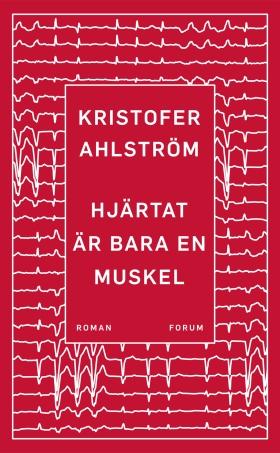 E-bok Hjärtat är bara en muskel av Kristofer Ahlström