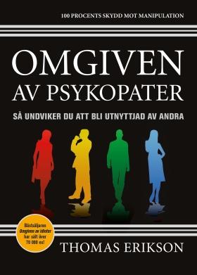 E-bok Omgiven av psykopater : så undviker du att bli utnyttjad av andra av Thomas Erikson