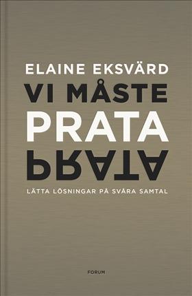 Vi måste prata : lätta lösningar på svåra samtal av Elaine Eksvärd