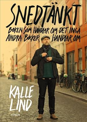 Snedtänkt : Boken som handlar om det inga andra böcker handlar om av Kalle Lind