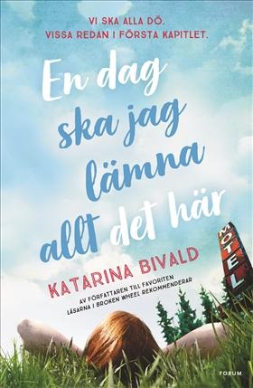 En dag ska jag lämna allt det här av Katarina Bivald