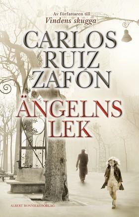 Ängelns lek av Carlos Ruiz Zafón