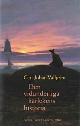 E-bok Den vidunderliga kärlekens historia av Carl-Johan Vallgren