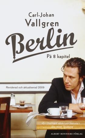 E-bok Berlin på 8 kapitel av Carl-Johan Vallgren