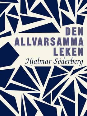 E-bok Den allvarsamma leken av Hjalmar Söderberg