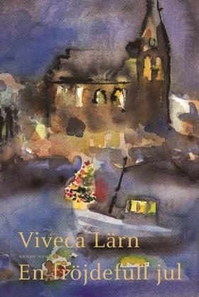 E-bok En fröjdefull jul av Viveca Lärn