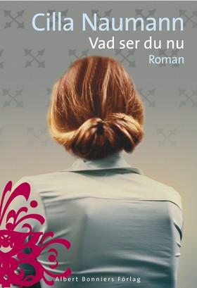 E-bok Vad ser du nu av Cilla Naumann