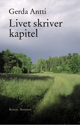 E-bok Livet skriver kapitel av Gerda Antti
