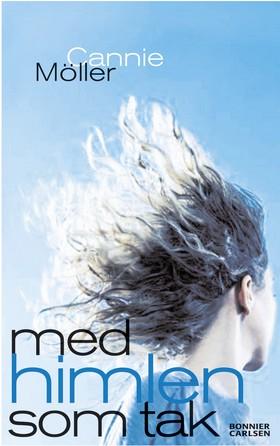 E-bok Med himlen som tak av Cannie Möller