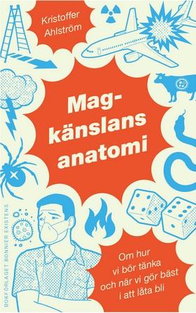 E-bok Magkänslans anatomi : Om hur vi bör tänka och när vi gör bäst i att låta bli av Kristofer Ahlström