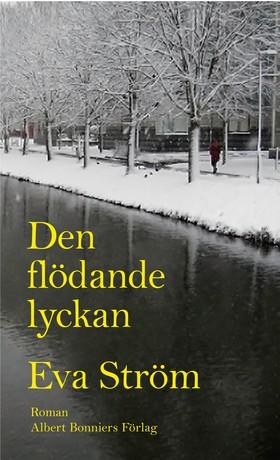 E-bok Den flödande lyckan av Eva Ström