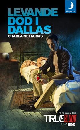 E-bok Levande död i Dallas av Charlaine Harris
